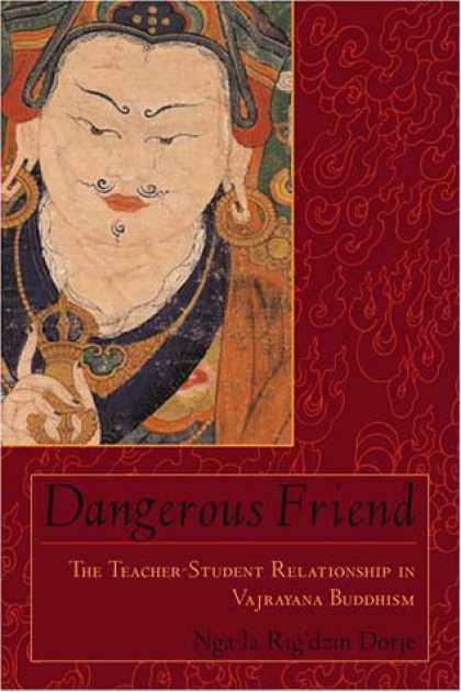 Books About Friendship - Dangerous Friend: The Teacher-Student Relationship in Vajrayana Buddhism