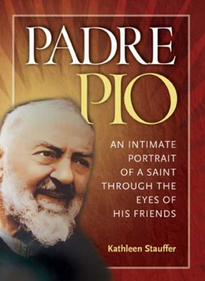 Books About Friendship - Padre Pio: An Intimate Portrait of a Saint through the Eyes of His Friends