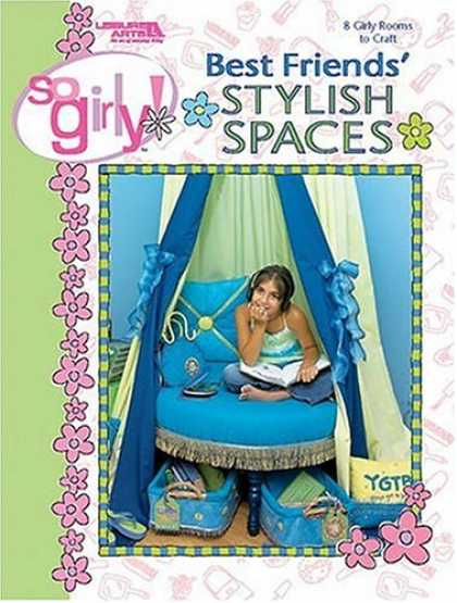 Books About Friendship - Best Friends Stylish Spaces: So Girly! (Leisure Arts #3756)