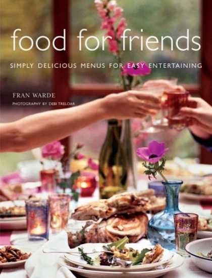Books About Friendship - Food For Friends: Simply Delicious Menus For Easy Entertaining