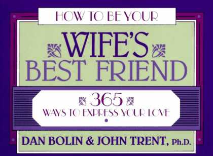 Books About Friendship - How to Be Your Wife's Best Friend: 365 Ways to Express Your Love