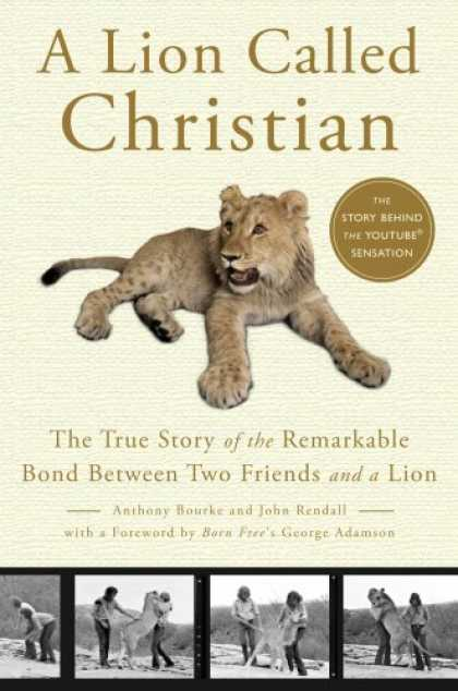 Books About Friendship - A Lion Called Christian: The True Story of the Remarkable Bond between Two Frien