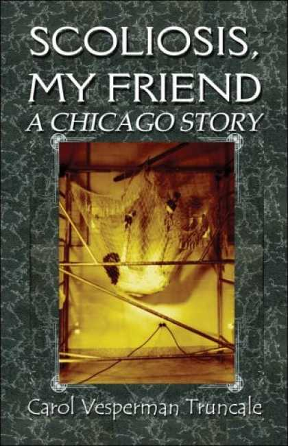 Books About Friendship - Scoliosis, My Friend:: A Chicago Story