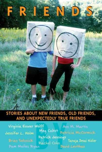 Books About Friendship - Friends: Stories About New Friends, Old Friends, And Unexpectedly True Friends