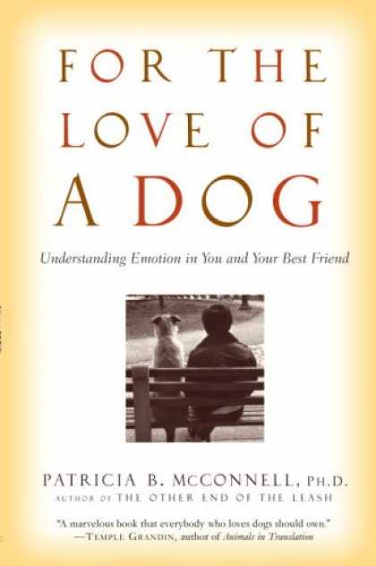 Books About Friendship - For the Love of a Dog: Understanding Emotion in You and Your Best Friend