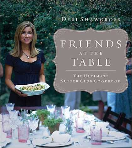 Books About Friendship - Friends at the Table: The Ultimate Supper Club Cookbook