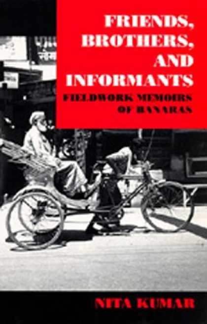 Books About Friendship - Friends, Brothers and Informants: Fieldwork Memoirs of Banaras
