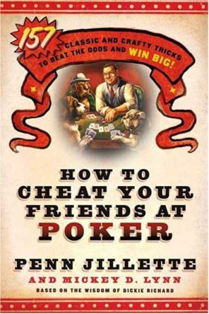 Books About Friendship - How to Cheat Your Friends at Poker: The Wisdom of Dickie Richard