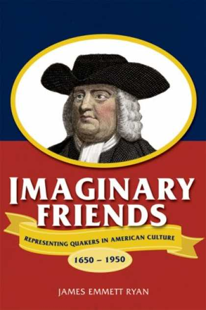Books About Friendship - Imaginary Friends: Representing Quakers in American Culture, 1650-1950 (Studies