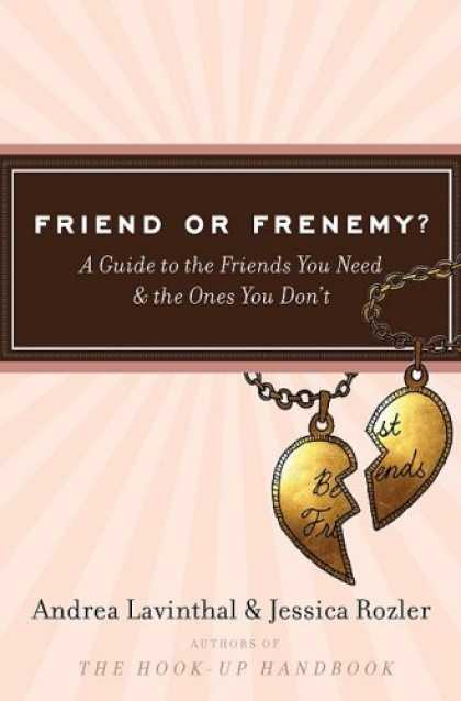 Books About Friendship - Friend or Frenemy?: A Guide to the Friends You Need and the Ones You Don't