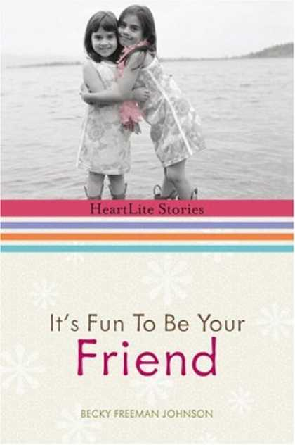 Books About Friendship - It's Fun to Be Your Friend (HeartLite Stories)