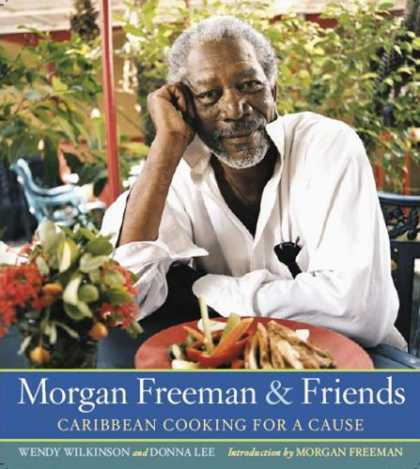 Books About Friendship - Morgan Freeman and Friends: Caribbean Cooking for a Cause