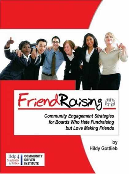 Books About Friendship - FriendRaising: Community Engagement Strategies for Boards Who Hate Fundraising b