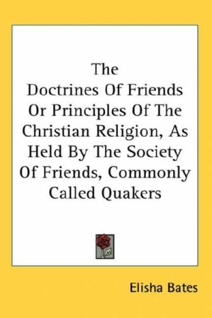 Books About Friendship - The Doctrines Of Friends Or Principles Of The Christian Religion, As Held By The