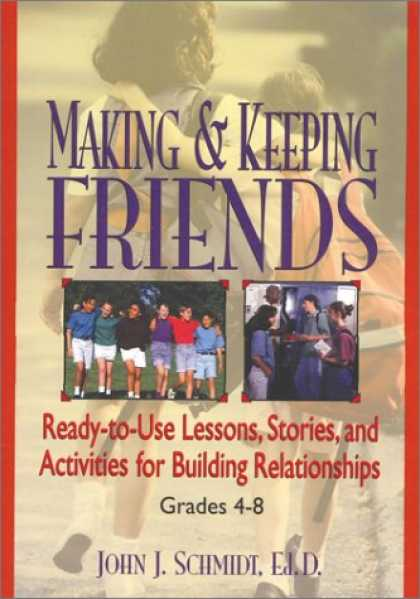 Books About Friendship - Making & Keeping Friends: Ready-to-Use Lessons, Stories, and Activities for Buil