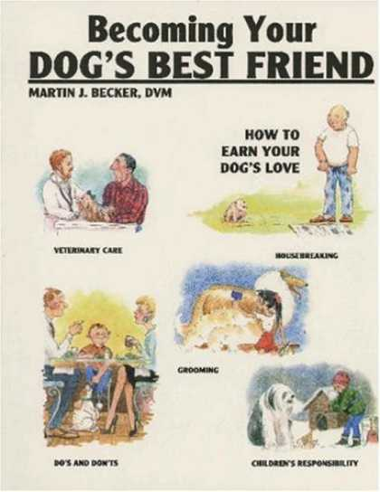 Books About Friendship - Becoming Your Dog's Best Friend: How to Earn Your Dog's Love