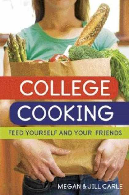 Books About Friendship - College Cooking: Feed Yourself and Your Friends [COL COOKING]
