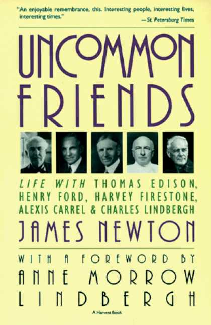 Books About Friendship - Uncommon Friends: Life with Thomas Edison, Henry Ford, Harvey Firestone, Alexis