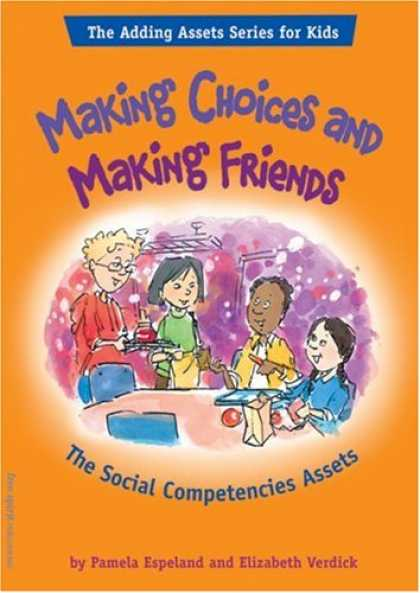 Books About Friendship - Making Choices and Making Friends: The Social Competencies Assets (Adding Assets