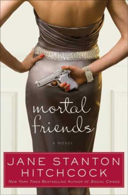 Books About Friendship - Mortal Friends: A Novel