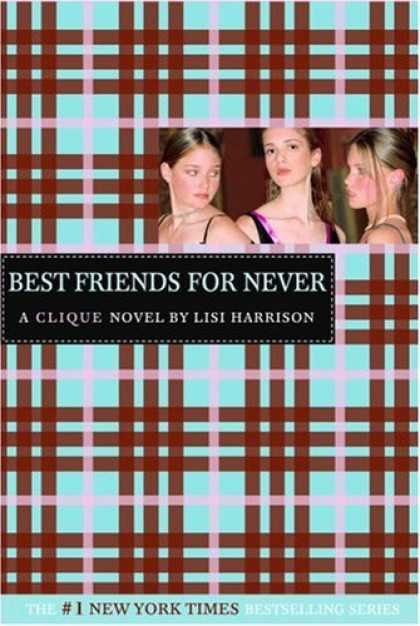 Books About Friendship - Best Friends for Never (The Clique, No. 2)