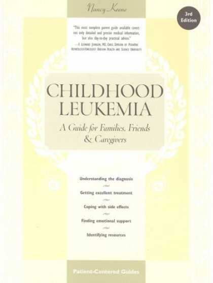 Books About Friendship - Childhood Leukemia: A Guide for Families, Friends and Caregivers (3rd Edition)