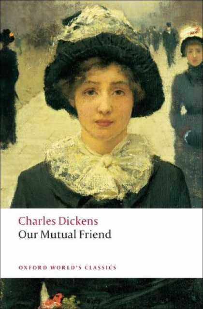 Books About Friendship - Our Mutual Friend (Oxford World's Classics)