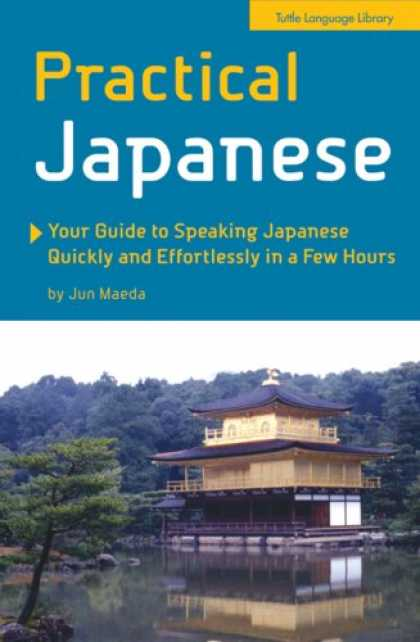 Books About Japan - Practical Japanese: Your Guide to Speaking Japanese Quickly and Effortlessly in