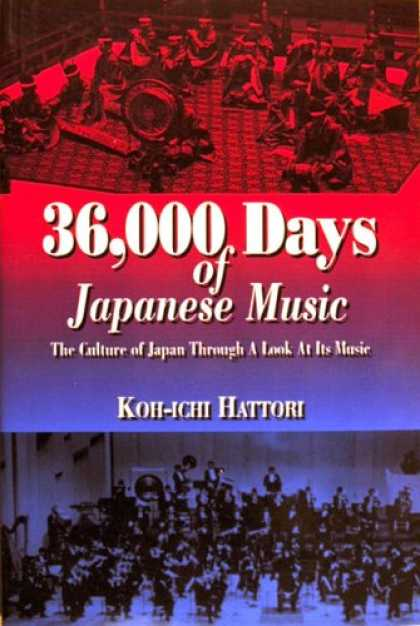 Books About Japan - 36,000 days of Japanese music: The culture of Japan through a look at its music