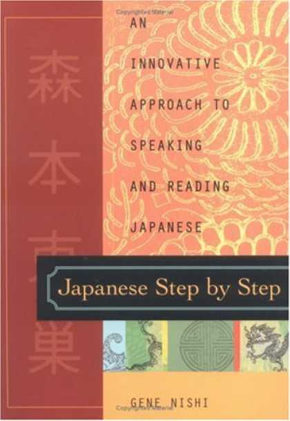 Books About Japan - Japanese Step by Step : An Innovative Approach to Speaking and Reading Japanese
