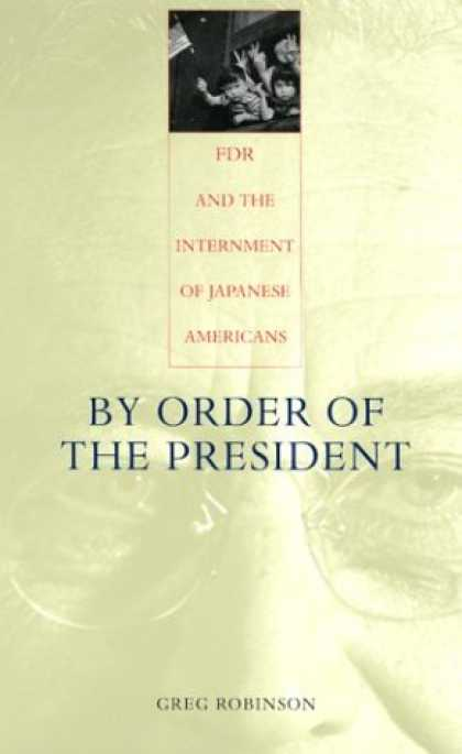Books About Japan - By Order of the President: FDR and the Internment of Japanese Americans