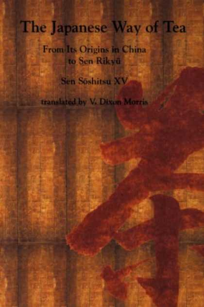Books About Japan - Japanese Way of Tea: From Its Origin in China to Sen Rikyu