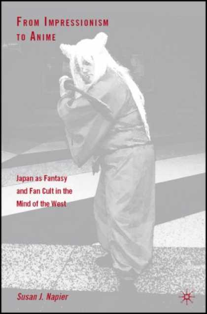 Books About Japan - From Impressionism to Anime: Japan as Fantasy and Fan Cult in the Mind of the We