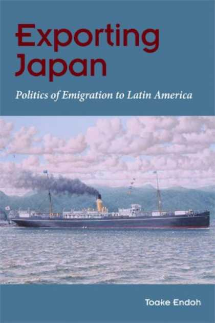 Books About Japan - Exporting Japan: Politics of Emigration to Latin America