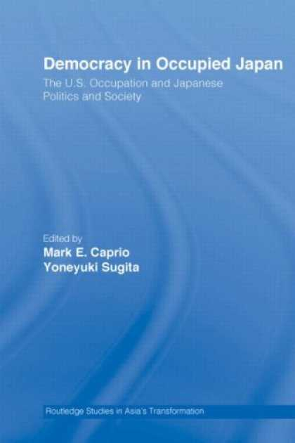 Books About Japan - Democracy in Occupied Japan: The U.S. Occupation and Japanese Politics and Socie