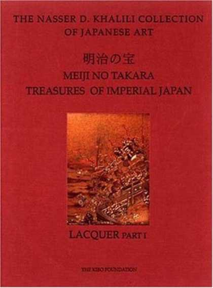 Books About Japan - MEIJI NO TAKARA: TREASURES OF IMPERIAL JAPAN: Lacquer Parts One and Two (The Nas