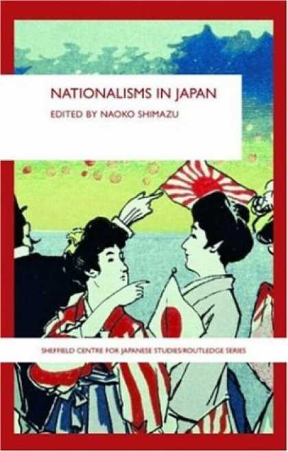 Books About Japan - Nationalisms in Japan (Sheffield Centre for Japanese Studies/Routledge Series)