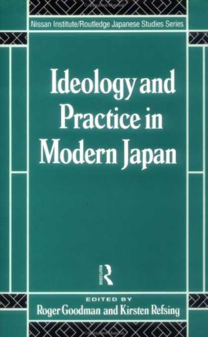 Books About Japan - Ideology and Practice in Modern Japan (Nissan Institute Routledge Japanese Studi