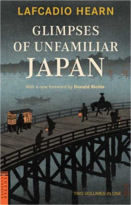 Books About Japan - Glimpses of Unfamiliar Japan (Tuttle Classics of Japanese Literature)