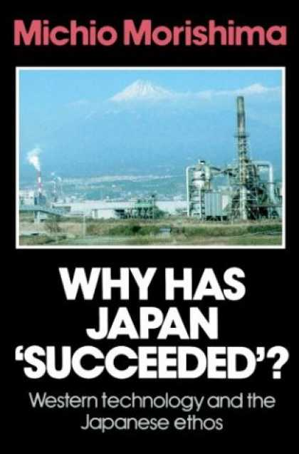 Books About Japan - Why Has Japan 'Succeeded'?: Western Technology and the Japanese Ethos
