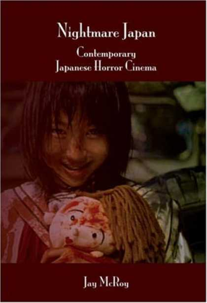 Books About Japan - Nightmare Japan: Contemporary Japanese Horror Cinema. (Contemporary Cinema)