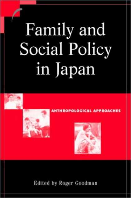 Books About Japan - Family and Social Policy in Japan: Anthropological Approaches (Contemporary Japa
