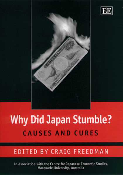 Books About Japan - Why Did Japan Stumble?: Causes and Cures (Association with the Centre for Japane