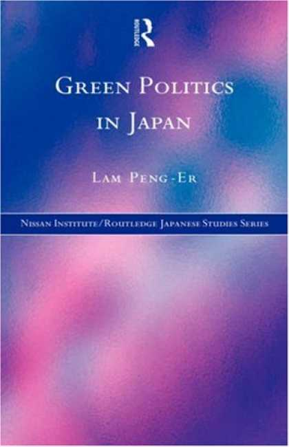 Books About Japan - Green Politics in Japan (Nissan Institute Routledge Japanese Studies Series)