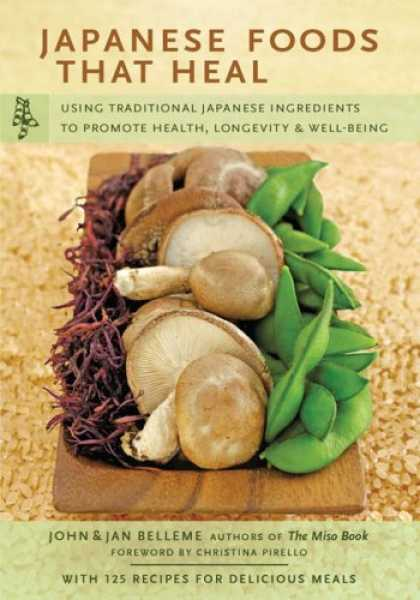 Books About Japan - Japanese Foods That Heal: Using Traditional Japanese Ingredients to Promote Heal