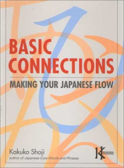 Books About Japan - Basic Connections: Making Your Japanese Flow (Power Japanese Series) (Kodansha's