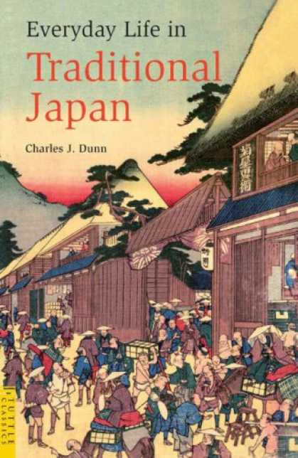 Books About Japan - Everyday Life in Traditional Japan (Tuttle Classics of Japanese Literature)