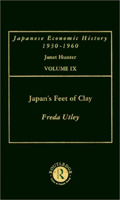 Books About Japan - Japan's Feet of Clay: Japanese Economic History, Volume 9