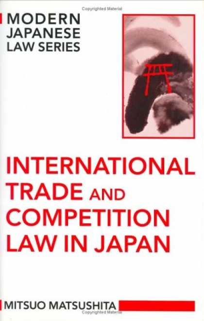 Books About Japan - International Trade and Competition Law in Japan (Modern Japanese Law)
