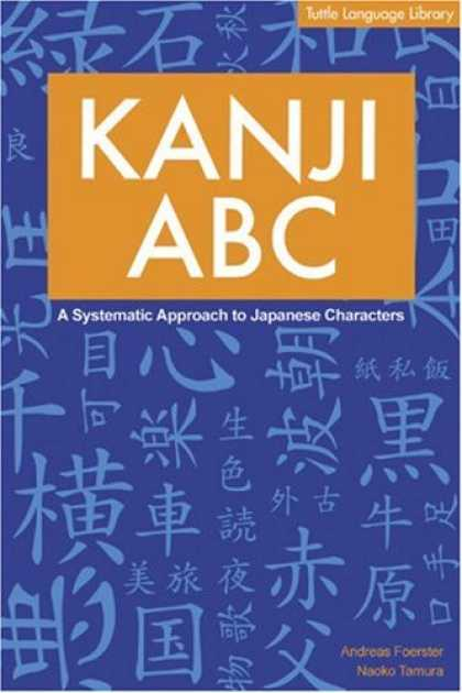 Books About Japan - Kanji ABC: A Systematic Approach to Japanese Characters